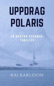 Uppdrag Polaris (e-bok) av Kaj Karlsson