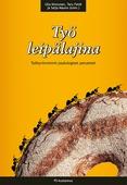 Työ leipälajina : Työhyvinvoinnin psykologiset perusteet