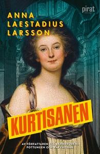 Kurtisanen (e-bok) av Anna Laestadius Larsson