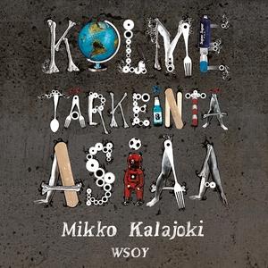 Kolme tärkeintä asiaa (ljudbok) av Mikko Kalajo
