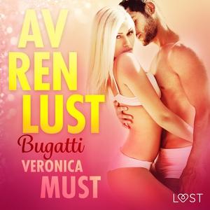 Av ren lust: Bugatti (ljudbok) av Veronica Must