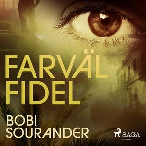 Farväl Fidel (ljudbok) av Bobi Sourander