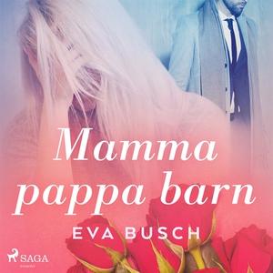 Mamma, pappa, barn (ljudbok) av Eva Busch