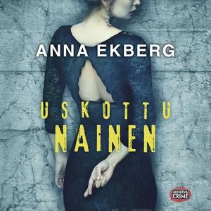 Uskottu nainen (ljudbok) av Anna Ekberg