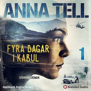 Fyra dagar i Kabul (ljudbok) av Anna Tell