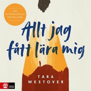 Allt jag fått lära mig (ljudbok) av Tara Westov