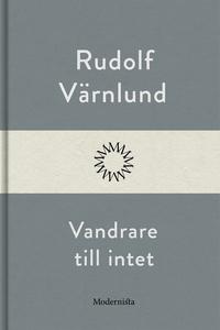Vandrare till intet (e-bok) av Rudolf Värnlund