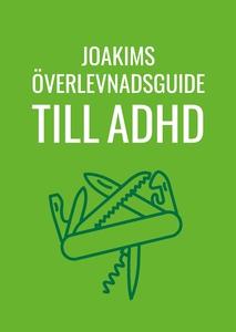 Joakims överlevnadsguide till adhd (e-bok) av J