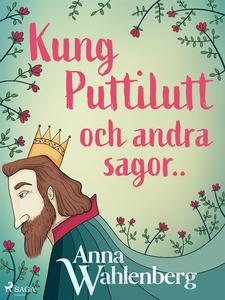 Kung Puttilutt och andra sagor.. (e-bok) av Ann