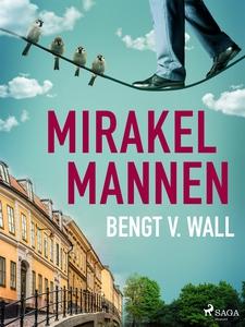 Mirakelmannen (e-bok) av Bengt V. Wall