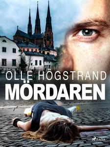 Mördaren (e-bok) av Olle Högstrand