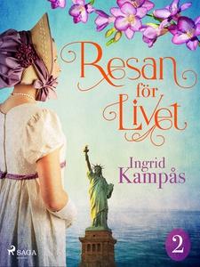 Resan för livet del 2 (e-bok) av Ingrid Kampås