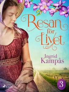 Resan för livet del 3 (e-bok) av Ingrid Kampås