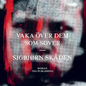 Vaka över dem som sover (ljudbok) av Sigbjørn S