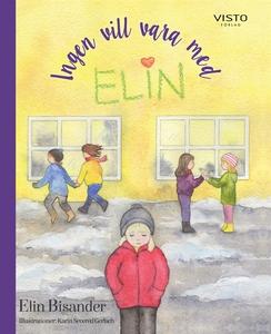 Ingen vill vara med Elin (e-bok) av Elin Bisand