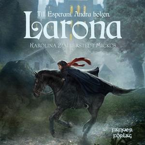 Larona (ljudbok) av Karolina Bjällerstedt Micko