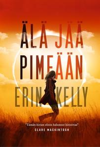 Älä jää pimeään (e-bok) av Erin Kelly