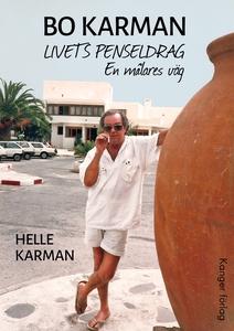 Bo Karman : Livets penseldrag - En målares väg