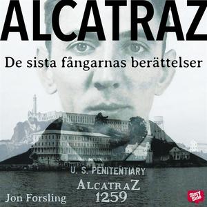 Alcatraz - de sista fångarnas berättelser från