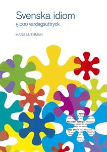 Svenska idiom : 5000 vardagsuttryck (e-bok) av