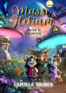 Musse & Helium. Jakten på Guldosten (e-bok) av