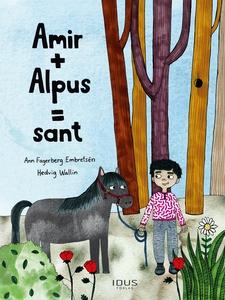 Amir + Alpus = Sant (e-bok) av Ann Fagerberg Em