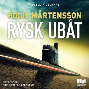 Rysk ubåt (ljudbok) av Bodil Mårtensson