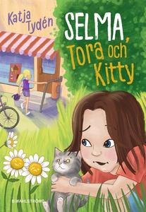 Selma, Tora och Kitty (e-bok) av Katja Tydén