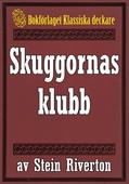 Stein Riverton: Skuggornas klubb. Återutgivning av text från 1918