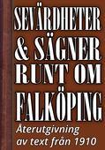 Sevärdheter och sägner runt om Falköping – Återutgivning av text från 1910