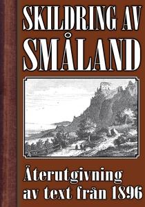 Skildring av Småland – Återutgivning av text fr