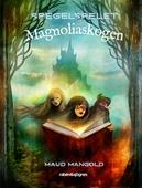 Magnoliaskogen : Spegelspelet