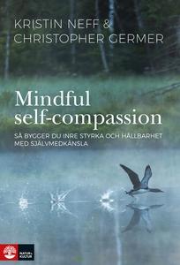 Mindful Self-Compassion : Så bygger du inre sty