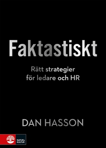 Faktastiskt : Rätt strategier för HR och ledare