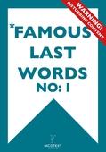 *FAMOUS LAST WORDS I (Epub2)