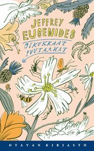 Oikukkaat puutarhat (e-bok) av Jeffrey Eugenide