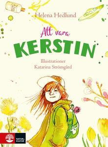 Att vara Kerstin (e-bok) av Helena Hedlund