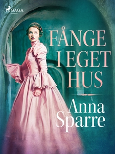 Fånge i eget hus (e-bok) av Anna Sparre