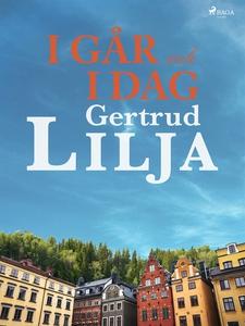 I går och i dag (e-bok) av Gertrud Lilja