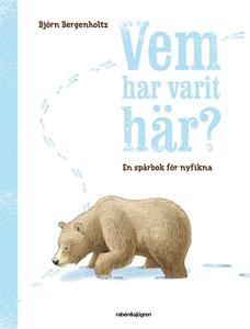 Vem har varit här? (e-bok) av Björn Bergenholtz