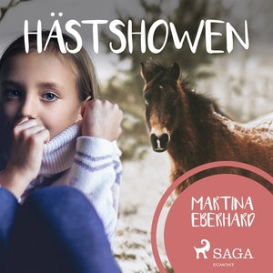 Hästshowen (ljudbok) av Martina Eberhard