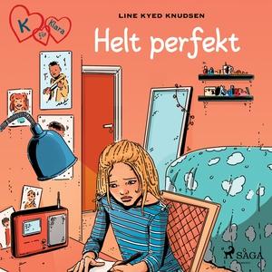 K för Klara 16 - Helt perfekt (ljudbok) av Line