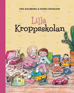 Lilla kroppsskolan (e-bok) av Hanna Granlund, E