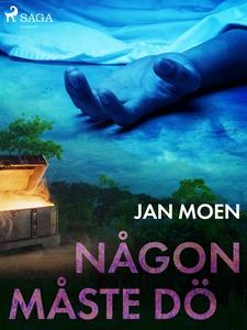 Någon måste dö (e-bok) av Jan Moen