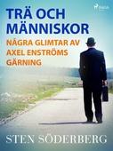 Trä och människor: några glimtar av Axel Enströms gärning