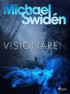 Visionären (e-bok) av Michael Swidén