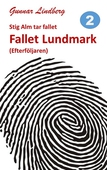 Stig Alm tar fallet - Fallet Lundmark