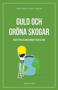 Guld och gröna skogar - investera klimatsmart o