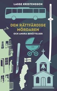 Den rättfärdige mördaren (e-bok) av Lasse Krist