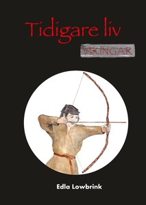 Tidigare liv Vikingar (e-bok) av Edla Lowbrink